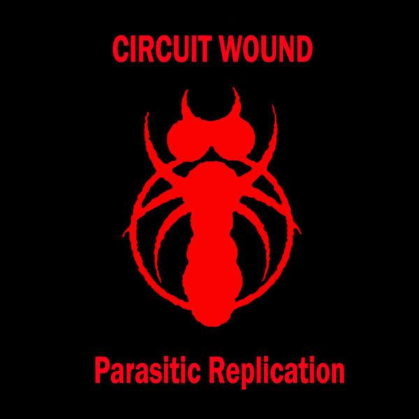 CIRCUIT WOUND – Parasitic Replication CS