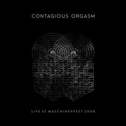CONTAGIOUS ORGASM – Live at Maschinenfest 2008 CS