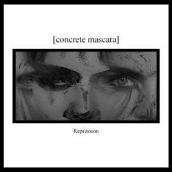 CONCRETE MASCARA – Repression CD