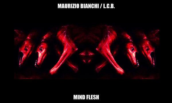 MAURIZIO BIANCHI / L.C.B. - Mind Flesh CS