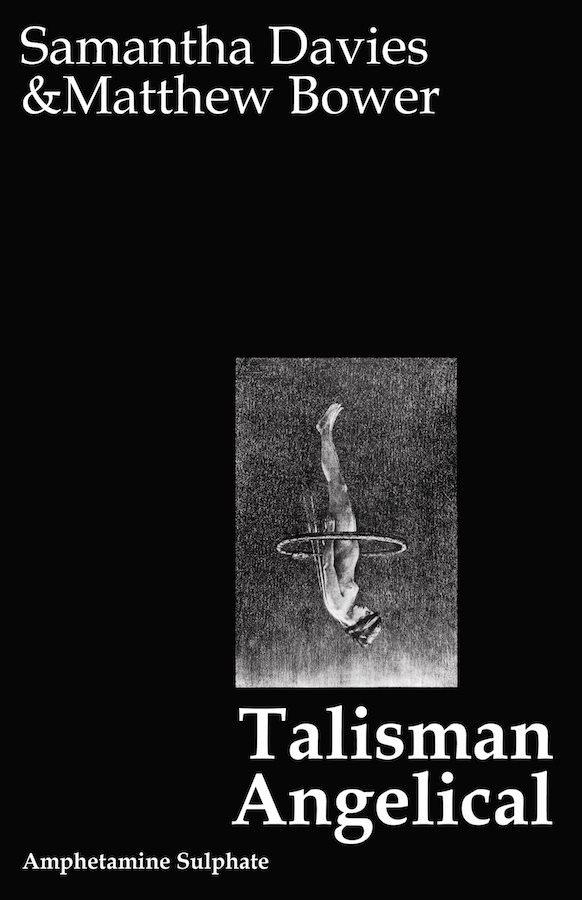 "SAMANTHA DAVIES & MATTHEW BOWER – ""Talisman Angelical"" Chapbook"
