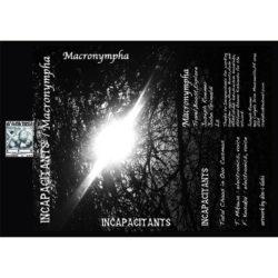 INCAPACITANTS / MACRONYMPHA CS