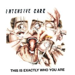 INTENSIVE CARE – This Is Exactly Who You Are 7""
