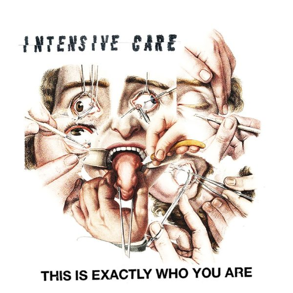 """INTENSIVE CARE – This Is Exactly Who You Are 7"""""""