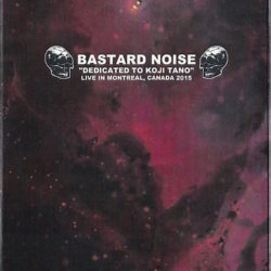 BASTARD NOISE – Dedicated To Koji Tano: Live In Montreal, Canada 2015 CS