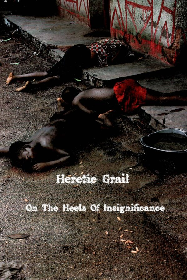 HERETIC GRAIL – On the Heels of Insignificance CS