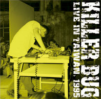 "KILLER BUG – Live in Taiwan 12"" + DVDr"