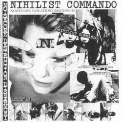 NIHILIST COMMANDO – Noisecore Violations 2002-2008 CD