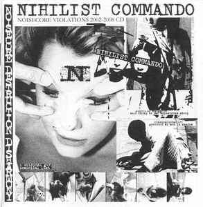 NIHILIST COMMANDO – Noisecore Violations 2002-2008 CD