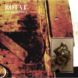 ROTAT – Grease District CD