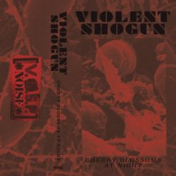 VIOLENT SHOGUN – Cherry Blossoms at Night CS