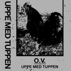 O.V. – Uppe Med Tuppen CS