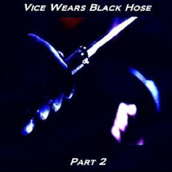 VICE WEARS BLACK HOSE – Part 2 CD