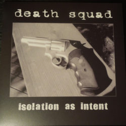 DEATH SQUAD – Isolation As Intent LP