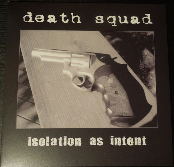 DEATH SQUAD – Isolation As Intent LP