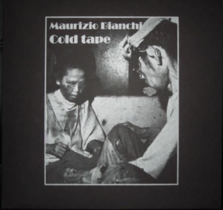 MAURIZIO BIANCHI – Cold Tape LP