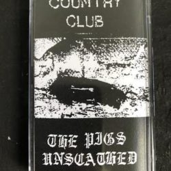 COUNTRY CLUB – The Pigs Unscathed CS