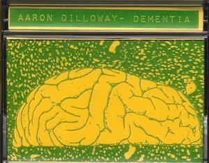 AARON DILLOWAY – Dementia CS