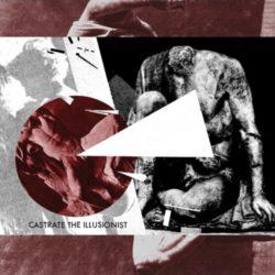 GRUNT – Castrate the Illusionist LP