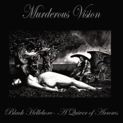 MURDEROUS VISION - Black Hellebore - A Quiver of Arrows CD