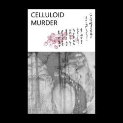 CELLULOID MURDER – Celluloid Murder's Magnificent Garden CS