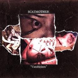 SCATMOTHER – Vaniticism CD