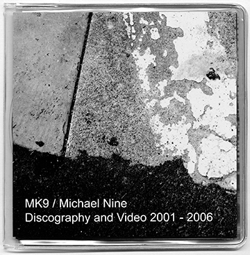 MK9 / MICHAEL NINE – Discography and Video 2001-2006 2CD
