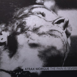 ATRAX MORGUE – The Pain is Severe LP