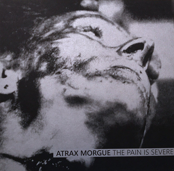 ATRAX MORGUE – The Pain is Severe LP