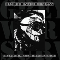 GREY WOLVES / WERTHAM / SURVIVAL INSTINCT – Ramraiding Thee Abyss LP