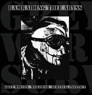 GREY WOLVES / WERTHAM / SURVIVAL INSTINCT – Ramraiding Thee Abyss LP