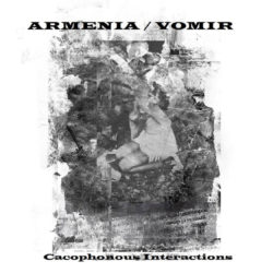 ARMENIA / VOMIR – Cacophonous Interactions CS