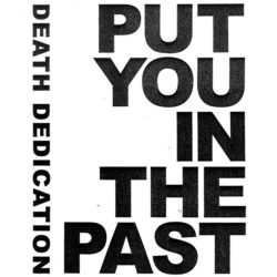 DEATH DEDICATION – Put You In The Past CS