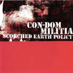 CON-DOM / MILITIA – Scorched Earth Policy CD