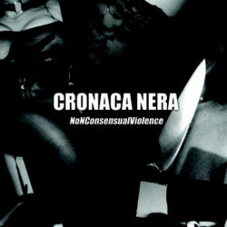 CRONACA NERA – NoNConsensualViolence CD