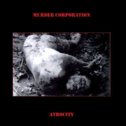 MURDER CORPORATION – Atrocity CD