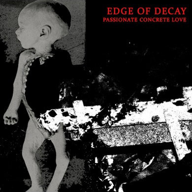 EDGE OF DECAY – Passionate Concrete Love CD