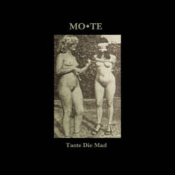 MO*TE – Taste Die Mad CD