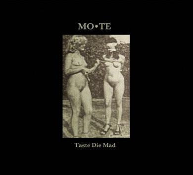 MO*TE – Taste Die Mad CD