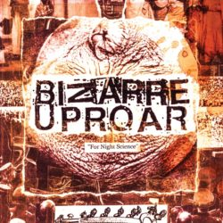 BIZARRE UPROAR – For Night Science CS