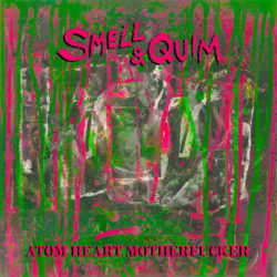 SMELL & QUIM – Atom Heart Motherfucker LP