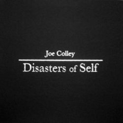 JOE COLLEY – Disasters of Self 3LP Box