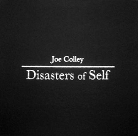 JOE COLLEY – Disasters of Self 3LP Box