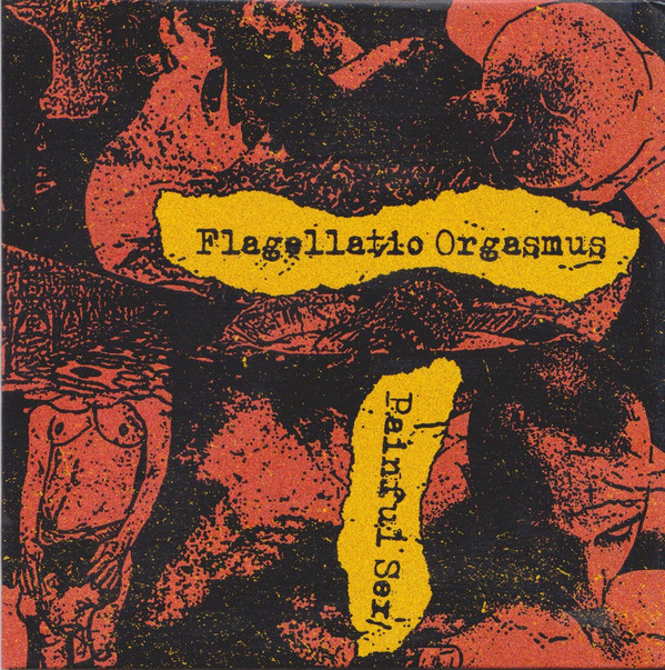 FLAGELLATIO ORGASMUS - Painful Sex CD