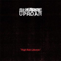 BIZARRE UPROAR - High Risk Lifestyle CD