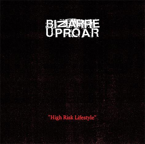 BIZARRE UPROAR - High Risk Lifestyle CD