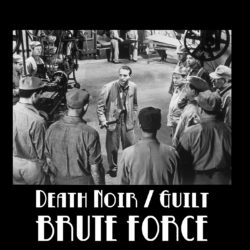 DEATH NOIR / GUILT – Brute Force CS