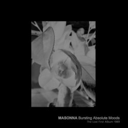 MASONNA – Bursting Absolute Moods: The Lost First Album 1989 LP