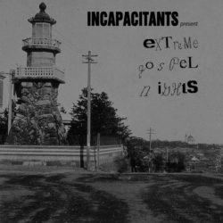 INCAPACITANTS – Extreme Gospel Nights LP