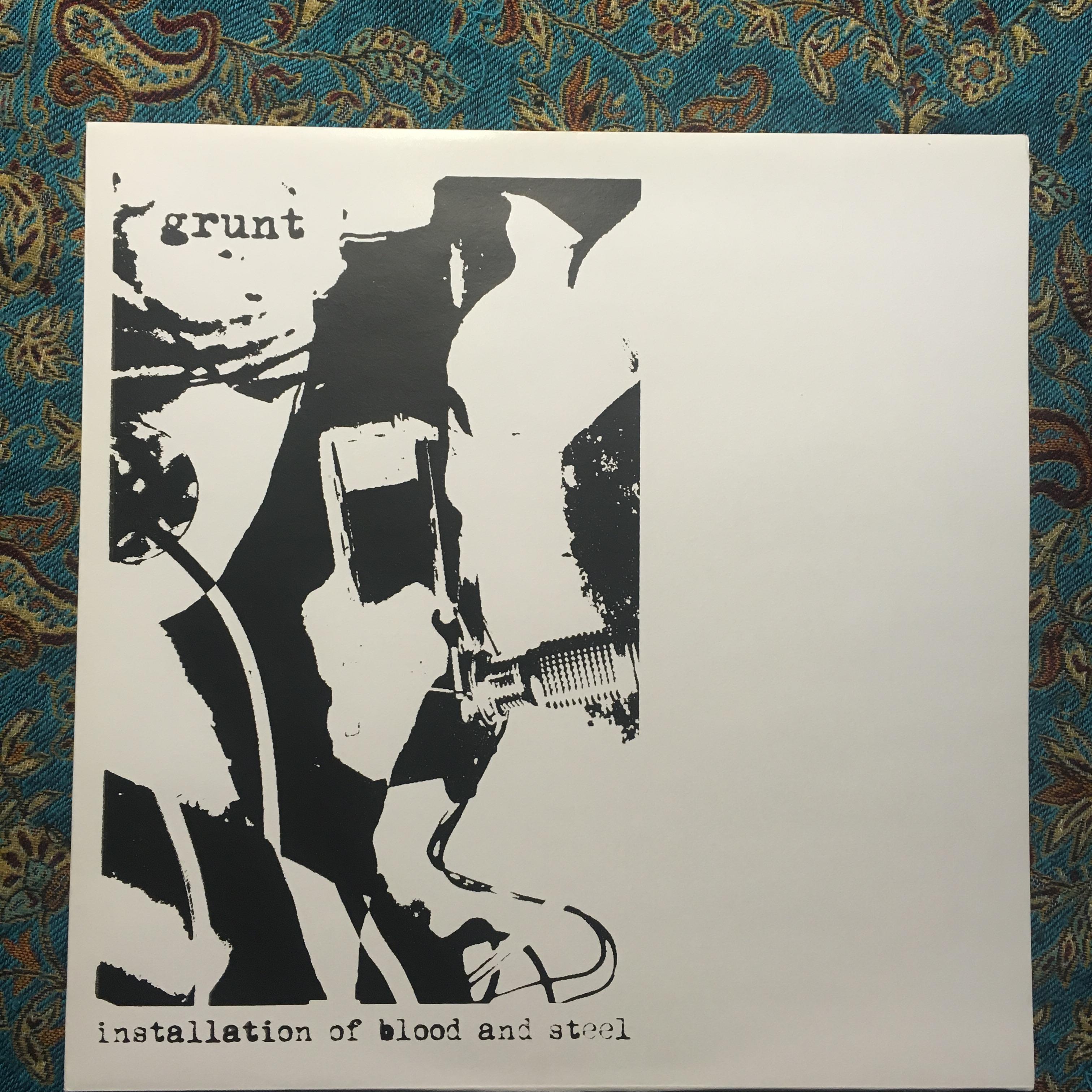 GRUNT – Installation of Blood and Steel LP